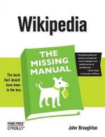 Wikipedia : The Missing Manual - John Broughton