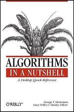 Algorithms in a Nutshell : NUTSHELL - George T. Heineman