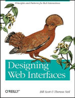 Designing Web Interfaces : Principles and Patterns for Rich Interactions - Bill Scott