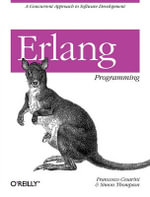 Erlang Programming : A Concurrent Approach to Software Development - Francesco Cesarini