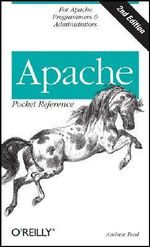 Apache 2 Pocket Reference : For Apache Programmers and Administrators - Andrew Ford
