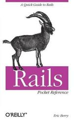 Rails Pocket Reference : Pocket References Ser. - Eric Berry