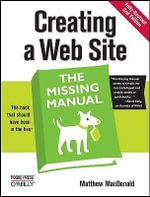 Creating a Web Site : The Missing Manual - Matthew MacDonald