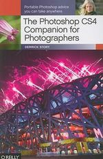 The Photoshop CS4 Companion for Photographers : OREILLY - Derrick Story