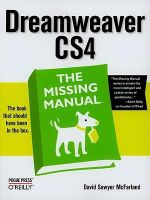 Dreamweaver CS4 : The Missing Manual - David Sawyer Mcfarland