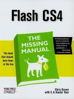 Flash CS4 : The Missing Manual - Chris Grover