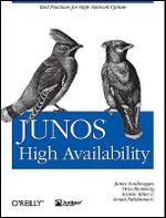JUNOS High Availability : Best Practices for High Network Uptime - Orin Blomberg