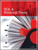 SQL and Relational Theory : How to Write Accurate SQL Code - C. J. Date