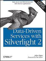 Data-driven Services with Silverlight 2 : O'Reilly Ser. - John Papa