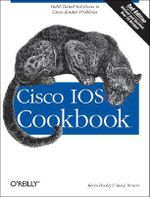 Cisco IOS Cookbook : COOKBOOK - Kevin Dooley