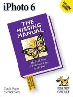iPhoto 6 : The Missing Manual - David Pogue