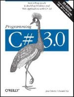 Programming C# 3.0 : O'Reilly Ser. - Jesse Liberty