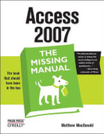 Access 2007 : The Missing Manual - Matthew MacDonald