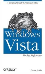 Windows Vista Pocket Reference : A Compact Guide to Windows Vista - Preston Gralla