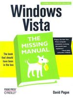 Windows Vista the Missing Manual : Missing Manual Ser. - David Pogue