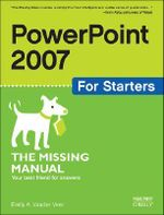PowerPoint 2007 for Starters : The Missing Manual - Emily A. Vander Veer