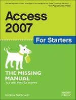 Access 2007 for Starters : The Missing Manual - Matthew MacDonald