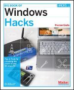 Big Book of Windows Hacks : Hacks Ser. - Preston Gralla