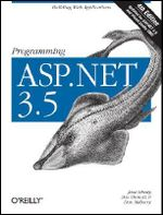 Programming ASP.NET 3.5 : Building Web Applications - Jesse Liberty