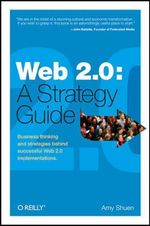 Web 2.0 : a Strategy Guide - Amy Shuen