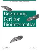 Beginning Perl for Bioinformatics - James Tisdall