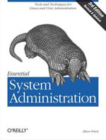 Essential System Administration : Tools and Techniques for Linux and Unix Administration - Æleen Frisch