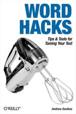 Word Hacks : Tips & Tools for Taming Your Text - Andrew Savikas