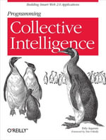 Programming Collective Intelligence : Building Smart Web 2.0 Applications - Toby Segaran
