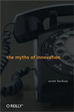The Myths of Innovation - Scott Berkun