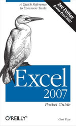 Excel 2007 Pocket Guide : Pocket Guide - Curtis D. Frye