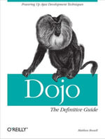 Dojo : The Definitive Guide: The Definitive Guide - Matthew A. Russell