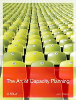 The Art of Capacity Planning : Scaling Web Resources - John Allspaw