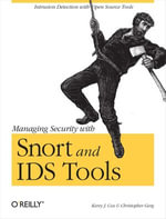 Managing Security with Snort & Ids Tools - Kerry J. Cox