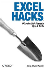 Excel Hacks : 100 Industrial Strength Tips and Tools - David Hawley