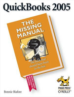 QuickBooks 2005 : The Missing Manual: The Missing Manual - Bonnie Biafore