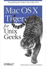 Mac OS X Tiger for Unix Geeks - Brian Jepson