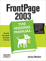 FrontPage 2003 : The Missing Manual - Jessica Mantaro