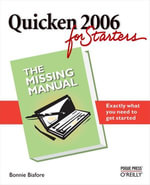 Quicken 2006 for Starters : The Missing Manual: The Missing Manual - Bonnie Biafore