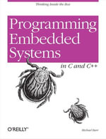 Programming Embedded Systems : With C and GNU Development Tools - Michael Barr