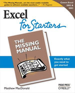 Excel 2003 for Starters : The Missing Manual: The Missing Manual - Matthew MacDonald