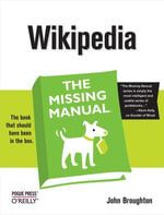 Wikipedia : The Missing Manual: The Missing Manual - John Broughton