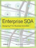Enterprise Soa : Designing It for Business Innovation - Dan Woods