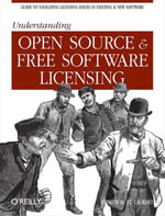 Understanding Open Source and Free Software Licensing - Andrew M. St. Laurent