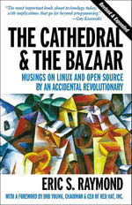 The Cathedral & the Bazaar : Musings on Linux and Open Source by an Accidental Revolutionary - Eric S. Raymond