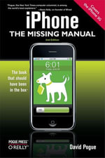 iPhone : The Missing Manual: Covers the iPhone 3G - David Pogue