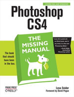 Photoshop Cs4 : The Missing Manual: The Missing Manual - Lesa Snider