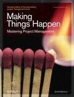 Making Things Happen : Mastering Project Management - Scott Berkun