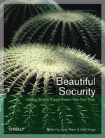 Beautiful Security : Leading Security Experts Explain How They Think - Andy Oram