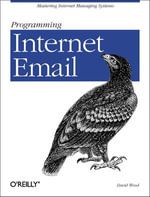 Programming Internet Email : many shades of good : a tribute - David Wood