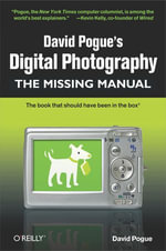 David Pogue's Digital Photography : The Missing Manual: The Missing Manual - David Pogue